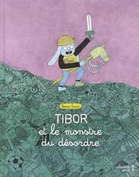 Noémie Favart - Tibor et le monstre du désordre.