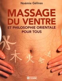 Massage du ventre et philosophie orientale pour tous - Noémie Gélinas |