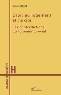 Noémie Houard - Droit au logement et mixité - Les contradictions du logement social.
