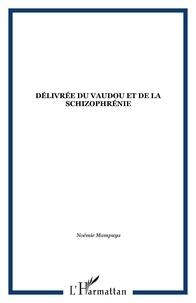 Noémie Mampuya - Délivrée du vaudou et de la schizophrénie.