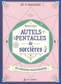 Noémie Myara - Autels et pentacles de sorcières.