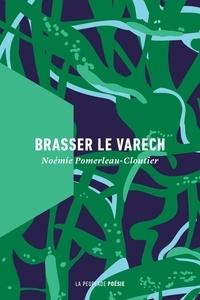 Noémie Pomerleau-Cloutier - Brasser le varech.