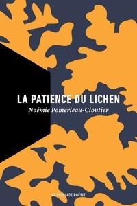 Noémie Pomerleau-Cloutier - La patience du lichen.