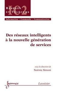 Noémie Simoni - Des réseaux intelligents à la nouvelle génération de services.