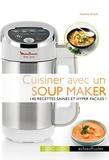 Noémie Strouk - Cuisiner avec un soup maker - 140 recettes saines et hyper faciles.