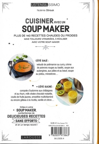 Cuisiner avec un Soup Maker. Plus de 140 recettes saines et hyper faciles !