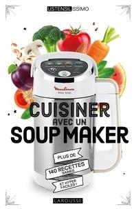 Téléchargez des ebooks gratuits pour ipad Cuisiner avec un soup maker iBook PDF par Noémie Strouk