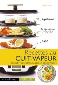 Recettes au cuit-vapeur- 140 recettes légères, saines et gourmandes - Noémie Strouk |