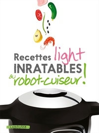 Noémie Strouk - Recettes light inratables au robot cuiseur !.