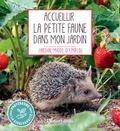 Noémie Vialard - Accueillir la petite faune dans mon jardin.