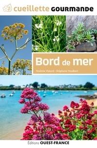 Noémie Vialard et Stéphane Houlbert - Cueillette gourmande Bord de mer.