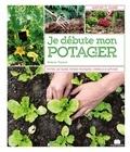 Noémie Vialard - Je débute mon potager - Tout savoir avant de se lancer, fiches pratiques des variétés à privilégier, conseils & astuces.