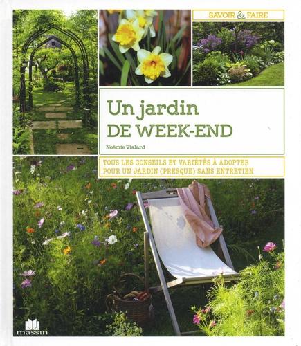 Un jardin de week-end - Tous les conseils et variétés à adopter pour un  jardin (presque) sans entretien - Grand Format