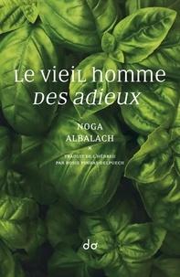 Noga Albalach - Le vieil homme. Des adieux.