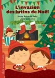 Noha Roberts Jaibi et Julie Cossette - L'invasion des lutins de Noël.