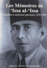Noha Tadros Khalaf - Les mémoires de 'Issa al-'Issa - Journaliste et intellectuel palstinien (1878-1950).