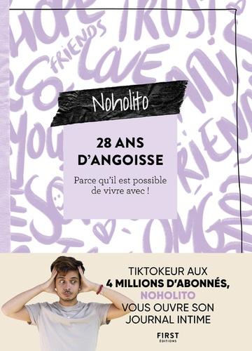 Noholito - 28 ans d'angoisse - Parce qu'il est possible de vivre avec !.