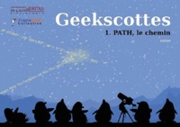 Nojhan - Geekscottes Tome 1 : Path, le chemin.