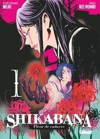 Nojo et Kei Monri - Shikabana - Fleur de cadavre - Tome 01.