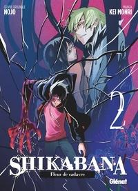 Nojo et Kei Monri - Shikabana - Fleur de cadavre - Tome 02.