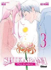 Nojo et Kei Monri - Shikabana - Fleur de cadavre - Tome 03.