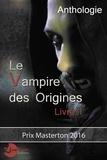 Nokomism et Valérie Frances - Le vampire des origines - Livre 1.