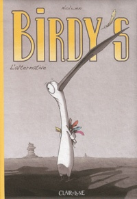 Nolwen - Birdy's Tome 1 : L'alternative.