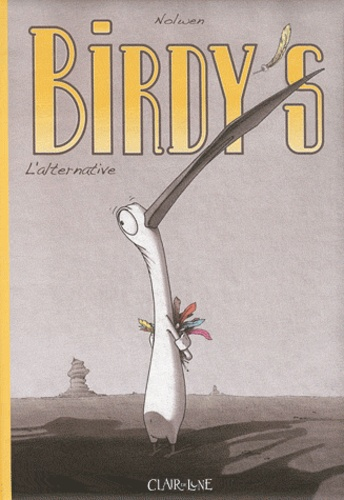 Nolwen - Birdy's Tome 1 : L'alternative.