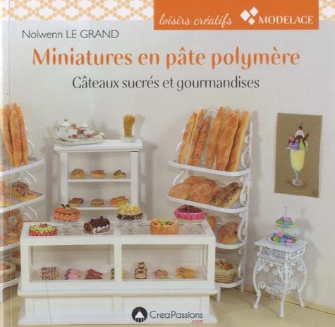 Nolwenn Le Grand - Miniatures en pâte polymère - Gâteaux sucrés et gourmandises.