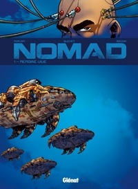Jean-David Morvan - Nomad Cycle 1 T01 Nouvelle Édition : Mémoire vive.