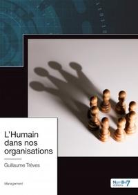 Guillaume Treves - L'Humain dans nos organisations.