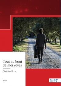 Christian Roux - Tout au bout de mes rêves.