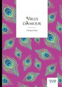 François-Rose - Virus d'amour.