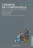 Nompar de Caumont et Guillaume Manier - Chemins de Compostelle - Trois récits de pèlerins 1417- 1726- 1748.