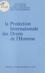 Nonna Mayer - La Protection internationale des droits de l'homme.