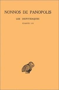 Nonnos de Panopolis - Les Dionysiaques - Tome 1, Chants I et II.