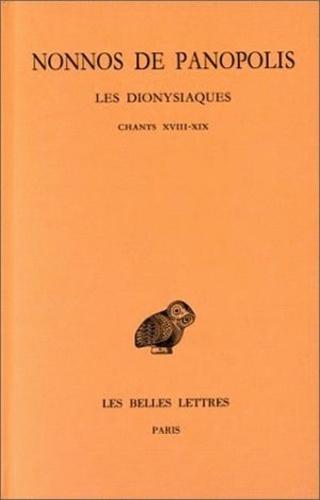 Nonnos de Panopolis - Les Dionysiaques - Tome 7, Chants XVIII-XIX.