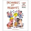 Nono - Primaires et primates, l'année 2017 vue par Nono.
