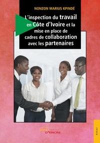 Nonzon Marius Kpindé - L'inspection du travail en Côte d'Ivoire et la mise en place de cadres de collaboration avec les partenaires.