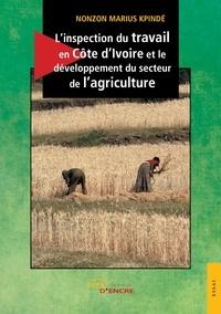 Nonzon Marius Kpindé - L'inspection du travail en Côte d'Ivoire et le développement du secteur de l'agriculture.