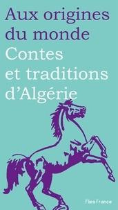 Nora Aceval - Contes et traditions d'Algérie.