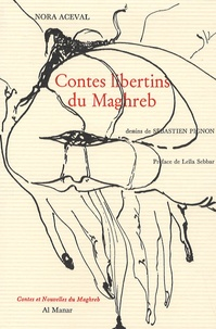 Nora Aceval - Contes libertins du Maghreb.