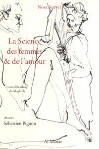 Nora Aceval et Sébastien Pignon - La science des femmes et de l'amour.