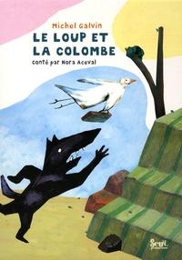 Nora Aceval - Le loup et la colombe.