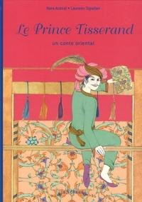 Nora Aceval et Laureen Topalian - Le Prince Tisserand - Un conte oriental.