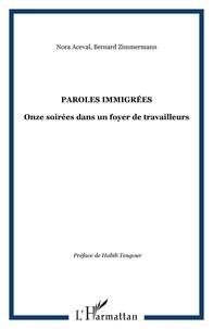 Nora Aceval et Bernard Zimmermann - Paroles immigrées - Onze soirées dans un foyer de travailleurs.