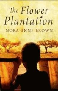 Nora Anne Brown - The Flower Plantation.
