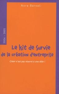 Nora Barsali - Le kit de survie de la création d'entreprise.