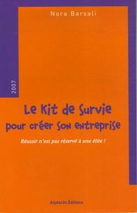 """Nora Barsali - Le kit de survie pour créer son entreprise - """"Réussir n'est pas réservé à une élite!""""."""