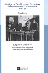 Nora Binder - Subjekte im Experiment - Zu Wilhelm Wundts Programm einer objektiven Psychologie.